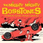 mighty_mighty_bosstones_the_when_god_was_great_limited_edition_2lps
